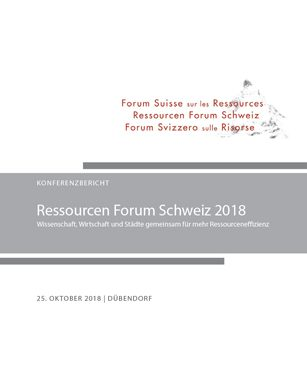 Meeting Report Swiss Resources Forum 2018 (Ressourcen Forum Schweiz) in German